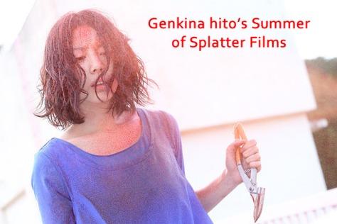 Genkina Hito's Summer of Splatter Films