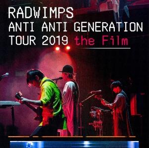 RADWIMPS「ANTI ANTI GENERATION TOUR 2019 the Film」 Film Poster